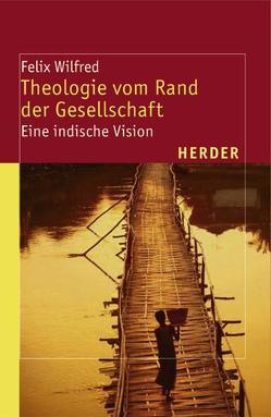 Theologie vom Rand der Gesellschaft von Kaps,  Ulrike, Wilfred,  Felix