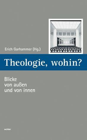 Theologie, wohin? von Garhammer,  Erich