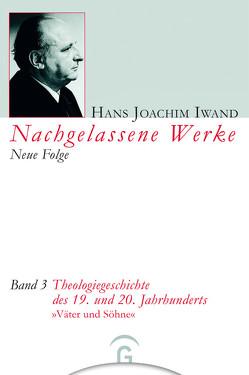 Theologiegeschichte des 19. und 20. Jahrhunderts von Hans-Iwand-Stiftung, Hertog,  Gerard C. den, Iwand,  Hans Joachim