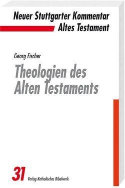 Theologien des Alten Testaments von Fischer SJ,  Georg