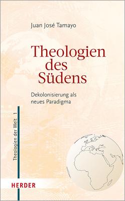 Theologien des Südens von Kern,  Bruno, Tamayo,  Juan José, Vellguth,  Klaus