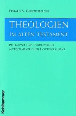 Theologien im Alten Testament von Gerstenberger,  Erhard S.