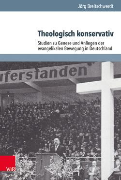 Theologisch konservativ von Breitschwerdt,  Jörg, Jakubowski-Tiessen,  Manfred, Otte,  Hans, Schneider,  Hans, Schrader,  Hans-Jürgen