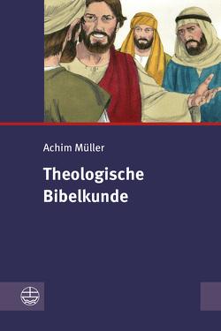 Theologische Bibelkunde von Müller,  Achim