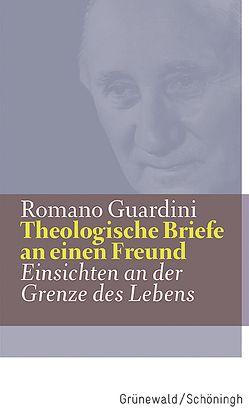 Werke / Theologische Briefe an einen Freund von Guardini,  Romano