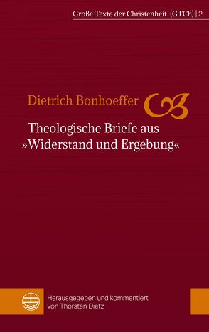 Theologische Briefe aus »Widerstand und Ergebung« von Bonhoeffer,  Dietrich, Dietz,  Thorsten