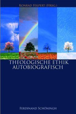 Theologische Ethik – Autobiografisch 1 + 2 von Hilpert,  Konrad