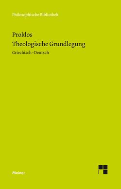 Theologische Grundlegung von Onnasch,  Ernst-Otto, Proklos, Schomakers,  Ben