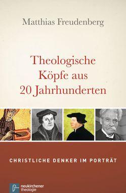 Theologische Köpfe aus 20 Jahrhunderten von Freudenberg,  Matthias
