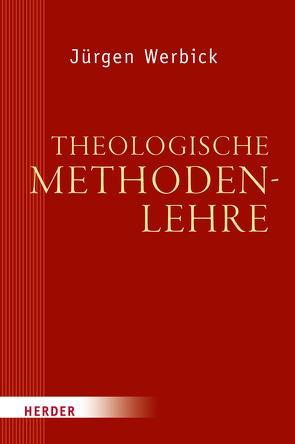 Theologische Methodenlehre von Werbick,  Jürgen