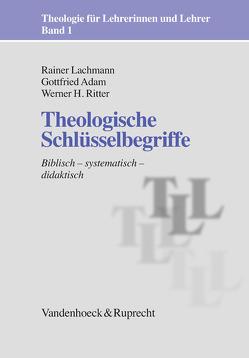 Theologische Schlüsselbegriffe von Adam,  Gottfried, Lachmann,  Rainer, Ritter,  Werner H.