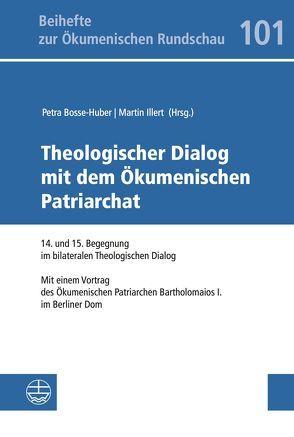 Theologischer Dialog mit dem Ökumenischen Patriarchat von Bosse-Huber,  Petra, Illert,  Martin