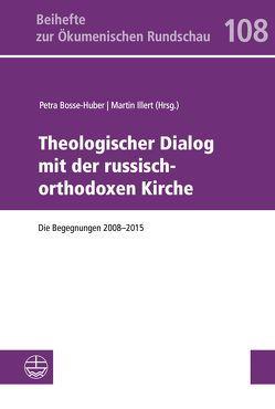 Theologischer Dialog mit der Russischen Orthodoxen Kirche von Bosse-Huber,  Petra, Illert,  Martin