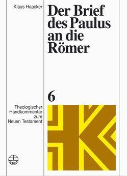 Der Brief des Paulus an die Römer von Fascher,  Erich, Haacker,  Klaus, Rohde,  Joachim, Schnelle,  Udo, Wolff,  Christian