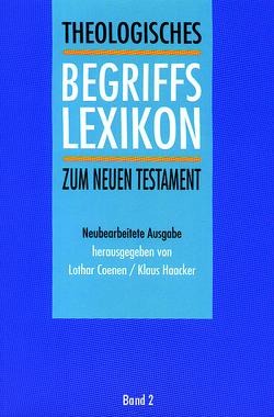 Theologisches Begriffslexikon zum Neuen Testament von Coenen,  Lothar, Frenschkowski,  Marco, Haacker,  Klaus, Kahl,  Werner