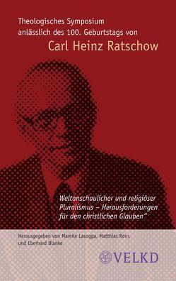 Theologisches Symposium anlässlich des 100 Geburtstags von Carl Heinz Ratschow von Blanke,  Eberhard, Lasogga,  Mareile, Rein,  Matthias