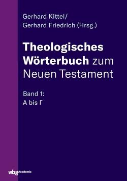 Theologisches Wörterbuch zum Neuen Testament von Bormann,  Lukas, Friedrich,  Gerhard, Kittel,  Gerhard