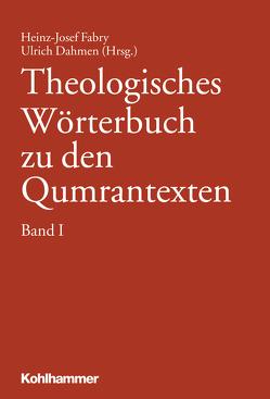 Theologisches Wörterbuch zu den Qumrantexten, Band 1 von Dahmen,  Ulrich, Fabry,  Heinz-Josef