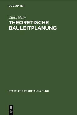 Theoretische Bauleitplanung von Meier,  Claus