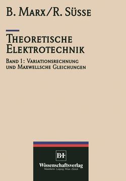 Theoretische Elektrotechnik von Marx, Süsse,  Roland