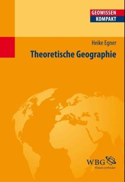 Theoretische Geographie von Egner,  Heike, Haas,  Hans-Dieter