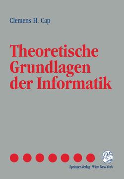 Theoretische Grundlagen der Informatik von Cap,  Clemens H.