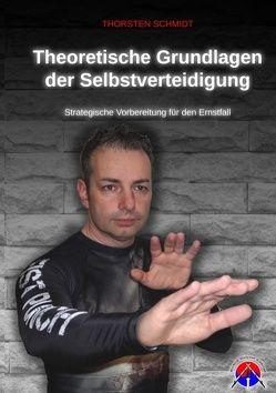 Theoretische Grundlagen der Selbstverteidigung von Schmidt,  Thorsten
