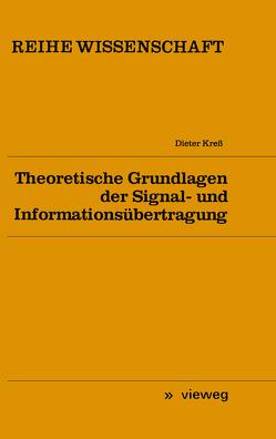 Theoretische Grundlagen der Signal- und Informationsübertragung von Kreß,  Dieter
