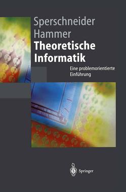 Theoretische Informatik von Hammer,  Barbara, Sperschneider,  Volker