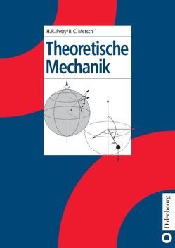 Theoretische Mechanik von Metsch,  Bernard Christiaan, Petry,  Herbert R.