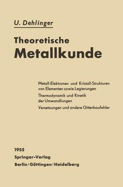 Theoretische Metallkunde von Dehlinger,  Ulrich