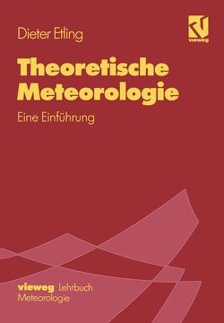 Theoretische Meteorologie von Etling,  Dieter