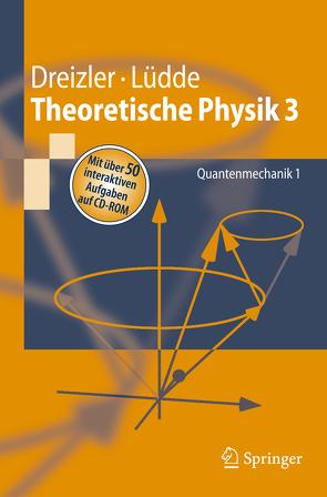 Theoretische Physik 3 von Dreizler,  Reiner M., Lüdde,  Cora S.