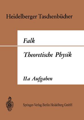 Theoretische Physik auf der Grundlage einer allgemeinen Dynamik von Falk,  Gottfried