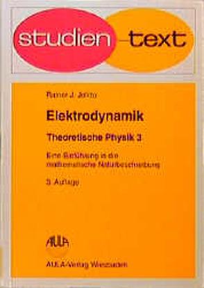Theoretische Physik. Eine Einführung in die mathematische Naturbeschreibung von Jelitto,  Rainer J