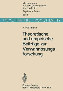 Theoretische und empirische Beiträge zur Verwahrlosungsforschung von Hartmann,  K.