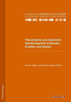 Theoretische und empirische Genderlinguistik in Bosnien, Kroatien und Serbien von Kersten-Pejanić,  Roswitha, Rajilić,  Simone