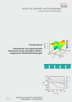 Theoretische und experimentelle Untersuchung der parasitären Modenkopplung an Ultraschallwerkzeugen von Brouet,  François, Wallaschek,  Jörg