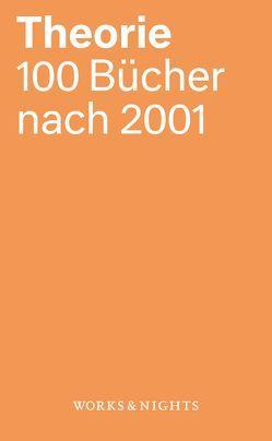 Theorie. 100 Bücher nach 2001 von Lepper,  Marcel, Schauer,  Hendrikje