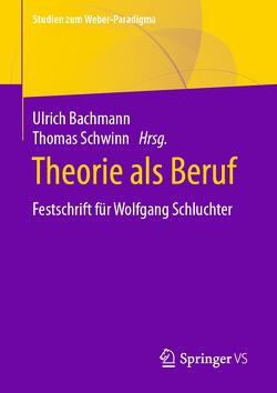 Theorie als Beruf von Bachmann,  Ulrich, Schwinn,  Thomas