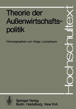 Theorie der Außenwirtschaftspolitik von Luckenbach,  Helga