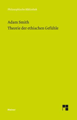 Theorie der ethischen Gefühle von Brandt,  Horst D, Smith,  Adam