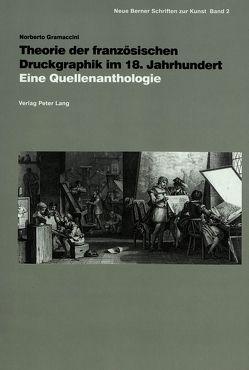 Theorie der französischen Druckgraphik im 18. Jahrhundert von Gramaccini,  Norberto