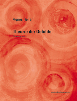 Theorie der Gefühle von Heller,  Agnes, Oberprantacher,  Andreas