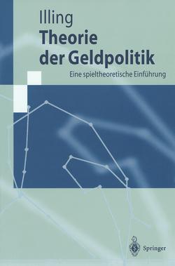 Theorie der Geldpolitik von Illing,  Gerhard
