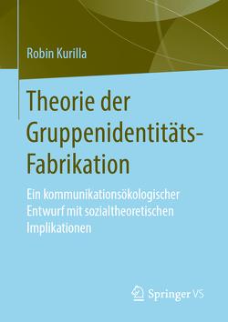 Theorie der Gruppenidentitäts-Fabrikation von Kurilla,  Robin