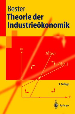 Theorie der Industrieökonomik von Bester,  Helmut