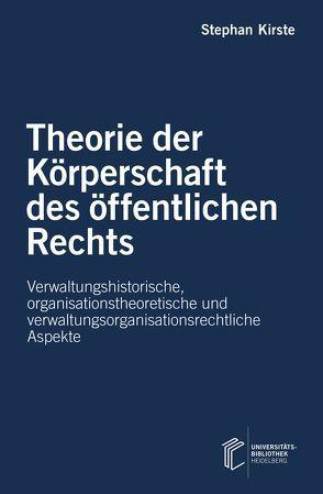 Theorie der Körperschaft des öffentlichen Rechts von Kirste,  Stephan