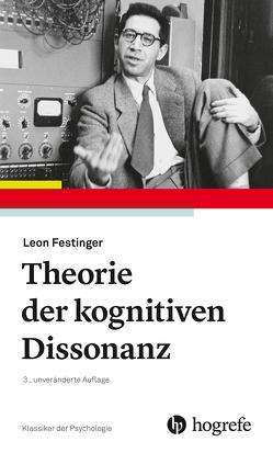 Theorie der Kognitiven Dissonanz von Festinger,  Leon, Irle,  Martin, Möntmann,  Volker