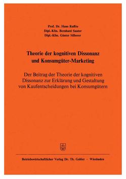 Theorie der kognitiven Dissonanz und Konsumgüter-Marketing von Raffée,  Hans, Sauter,  Bernhard, Silberer,  Günter